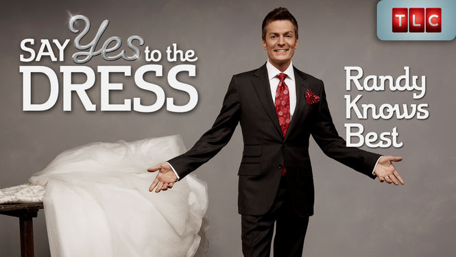 Is Say Yes to the Dress: Randy Knows Best (2011) on Netflix UK ...