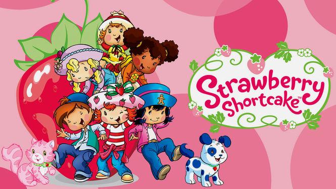 Is Strawberry Shortcake Season 1 2003 2007 On Netflix Canada